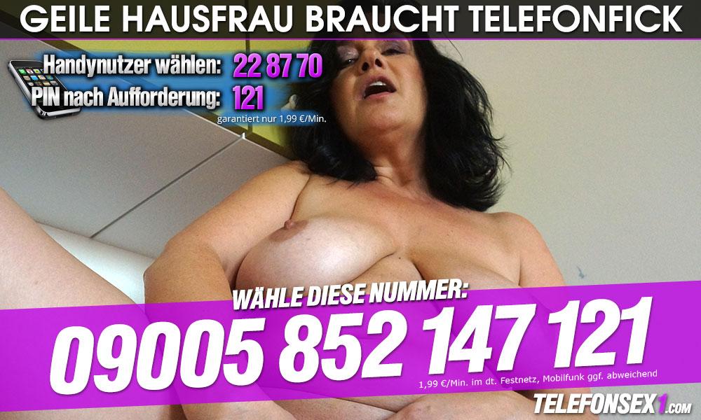 Naturgeile Hausfrau braucht Telefonfick